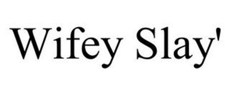 WIFEY SLAY'