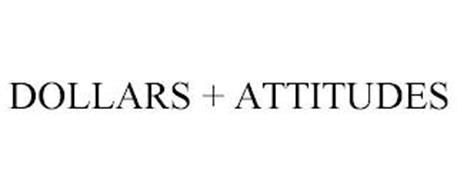 DOLLARS + ATTITUDES