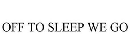 OFF TO SLEEP WE GO