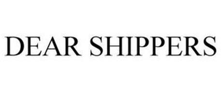 DEAR SHIPPERS