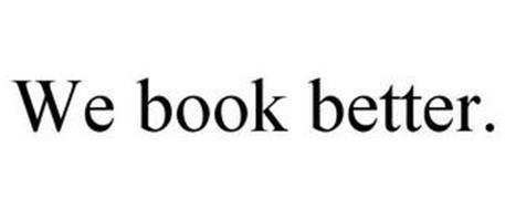 WE BOOK BETTER.