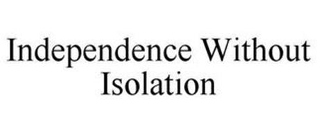 INDEPENDENCE WITHOUT ISOLATION