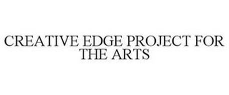 CREATIVE EDGE PROJECT FOR THE ARTS