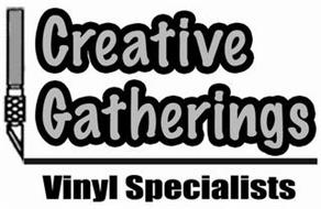 CREATIVE GATHERINGS VINYL SPECIALISTS