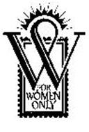 W FOR WOMEN ONLY
