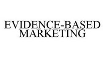 EVIDENCE-BASED MARKETING