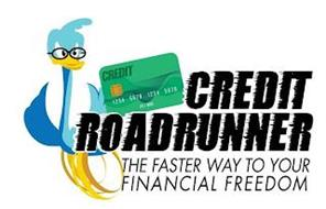 CREDIT ROADRUNNER THE FASTER WAY TO YOUR FINANCIAL FREEDOM 1234 5678 1234 5678 00/0000