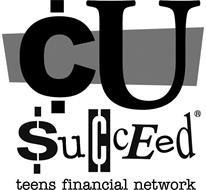 CU SUCCEED TEENS FINANCIAL NETWORK