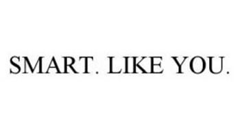 SMART. LIKE YOU.