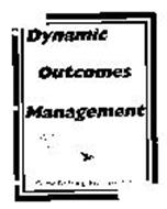 DYNAMIC OUTCOMES MANAGEMENT