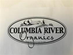 """COLUMBIA RIVER ORGANICS """"FRESH FROM OURFARM TO YOU"""""""