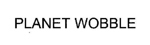 PLANET WOBBLE
