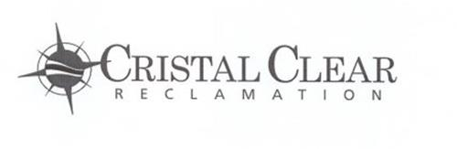 CRISTAL CLEAR RECLAMATION