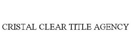 CRISTAL CLEAR TITLE AGENCY