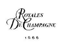ROYALES DE CHAMPAGNE 1666