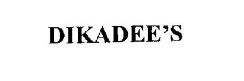 DIKADEE'S