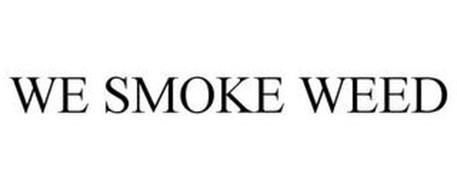 WE SMOKE WEED