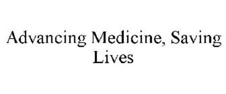 ADVANCING MEDICINE, SAVING LIVES