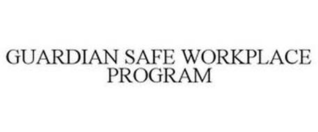 GUARDIAN SAFE WORKPLACE PROGRAM