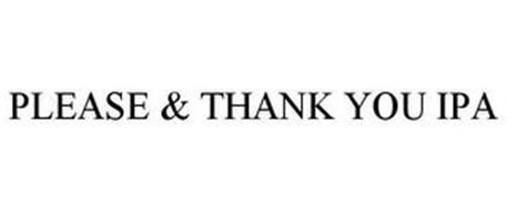 PLEASE & THANK YOU IPA