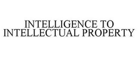 INTELLIGENCE TO INTELLECTUAL PROPERTY