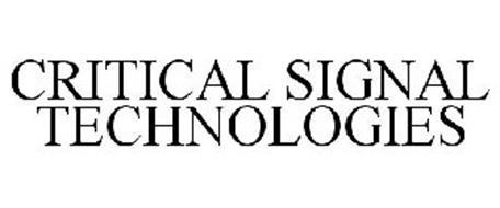 CRITICAL SIGNAL TECHNOLOGIES