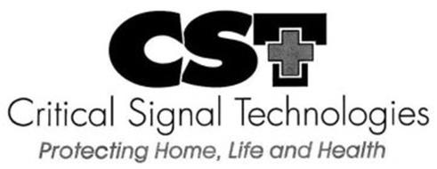 CST CRITICAL SIGNAL TECHNOLOGIES PROTECTING HOME, LIFE AND HEALTH