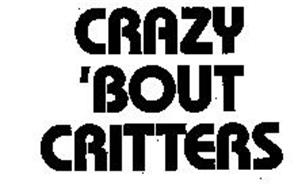 CRAZY 'BOUT CRITTERS