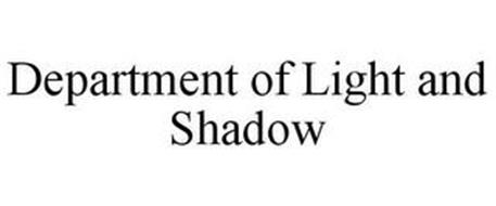 DEPARTMENT OF LIGHT AND SHADOW