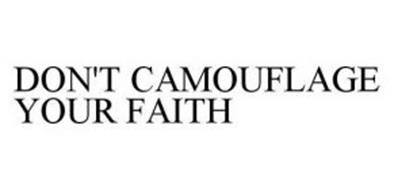 DON'T CAMOUFLAGE YOUR FAITH