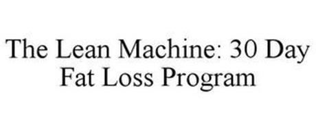 THE LEAN MACHINE: 30 DAY FAT LOSS PROGRAM