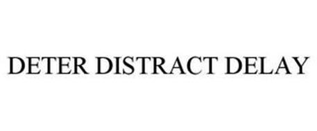 DETER DISTRACT DELAY