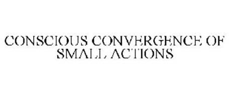 CONSCIOUS CONVERGENCE OF SMALL ACTIONS