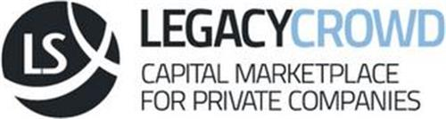 LS LEGACYCROWD CAPITAL MARKETPLACE FOR PRIVATE COMPANIES