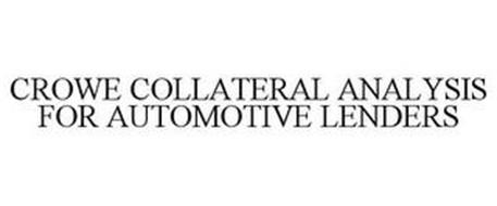 CROWE COLLATERAL ANALYSIS FOR AUTOMOTIVE LENDERS