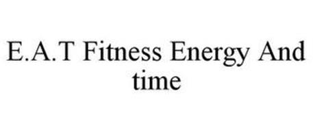E.A.T FITNESS ENERGY AND TIME