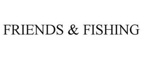 FRIENDS & FISHING