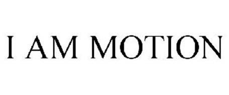 I AM MOTION