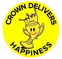 CROWN DELIVERS HAPPINESS
