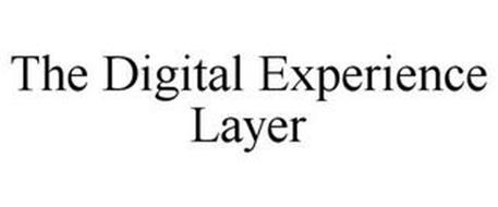 THE DIGITAL EXPERIENCE LAYER