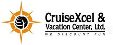 CRUISEXCEL & VACATION CENTER, LTD. WE DISCOUNT FUN