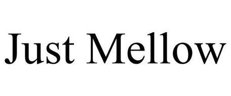 JUST MELLOW