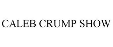 CALEB CRUMP SHOW