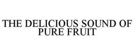 THE DELICIOUS SOUND OF PURE FRUIT