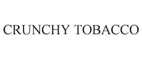 CRUNCHY TOBACCO