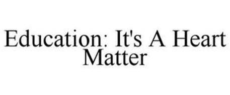 EDUCATION: IT'S A HEART MATTER