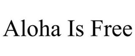 ALOHA IS FREE