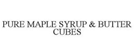 PURE MAPLE SYRUP & BUTTER CUBES