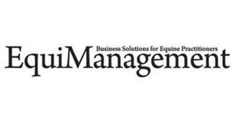 EQUIMANAGEMENT BUSINESS SOLUTIONS FOR EQUINE PRACTITIONERS