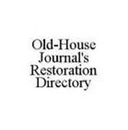 OLD-HOUSE JOURNAL'S RESTORATION DIRECTORY